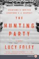 The hunting party : a novel [text(large print)]