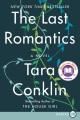 The last romantics [text(large print)]: a novel