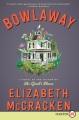 Bowlaway : a novel [text(large print)]