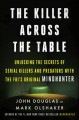 The killer across the table : unlocking the secrets of serial killers and predators with the FBI