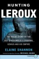 Hunting LeRoux : the inside story of the DEA takedown of a criminal genius and his empire