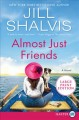 Almost just friends : a novel