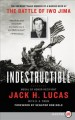 Indestructible : the unforgettable memoir of a Marine hero at the battle of Iwo Jima