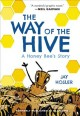 The way of the hive : a honey bee