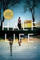 Half life : a novel