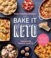 Keto friendly recipes : bake it keto