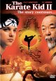 The karate kid. II : the story continues [videorecording (DVD)]