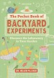 The pocket book of backyard experiments :b discover the laboratory in your garden
