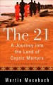 The 21 : a journey into the land of Coptic martyrs