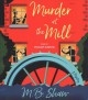 Murder at the mill [sound recording]