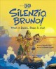 Silenzio, Bruno! : when in doubt, shout it out!