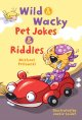 Wild & wacky pet jokes & riddles