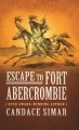 Escape to Fort Abercrombie [text(large print)]