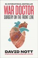 War doctor : surgery on the front line