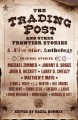 The trading post and other frontier stories [text(large print)] : a five star anthology