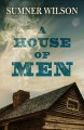 A house of men [text(large print)]