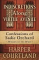 Indiscretions along Virtue Avenue : Confessions of Sadie Orchard