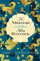 The mermaid and Mrs. Hancock [text(large print)] : a history in three volumes