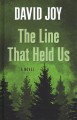 The line that held us [text(large print)]