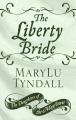 The liberty bride [text(large print)]