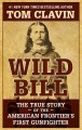 Wild Bill : the true story of the American frontier