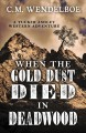 When the gold dust died in deadwood