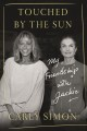 Touched by the sun : my friendship with Jackie