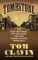Tombstone : the Earp brothers, Doc Holliday, and the vendetta ride from hell