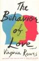 The behavior of love : a novel