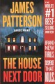 The house next door [text(large print)] : thrillers