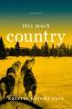 This much country : a memoir