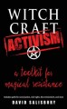 Witchcraft activism : a toolkit for magical resistance