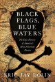 Black flags, blue waters : the epic history of America