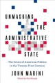 Unmasking the administrative state : the crisis of American politics in the twenty-first century