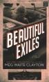 Beautiful exiles [text(large print)]