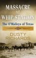 Massacre at Whip Station : the O