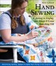Hand sewing : a journey to unplug, slow down & learn something old : hand piecing, quilting, appliqué & English paper piecing in one gorgeous quilt