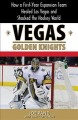 Vegas Golden Knights : how a first-year expansion team healed Las Vegas and shocked the hockey world