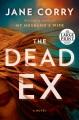 The dead ex : a novel [text(large print)]