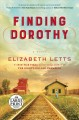 Finding Dorothy : a novel [text(large print)]