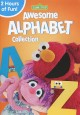 Sesame Street awesome alphabet collection.