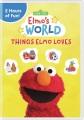 Sesame Street. Elmo's world : Things Elmo loves