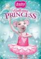 Angelina Ballerina. Ballerina princess