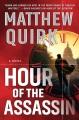 Hour of the assassin : a novel