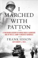 I marched with Patton : a firsthand account of World War II alongside one of the U.S. Army