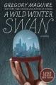 A wild winter swan a novel