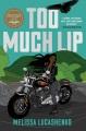 Too much lip : a novel