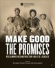 Make Good the Promises : Reclaiming Reconstruction and Its Legacies