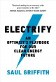 Electrify : an optimist's playbook for our clean energy future