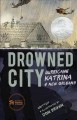 Drowned city : Hurricane Katrina & New Orleans